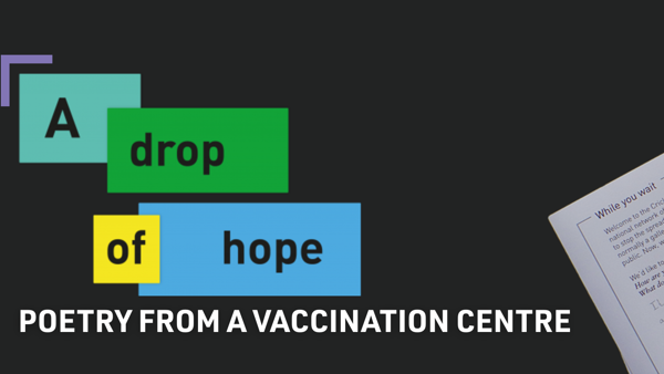 A drop of hope: Poetry from a Vaccination Centre